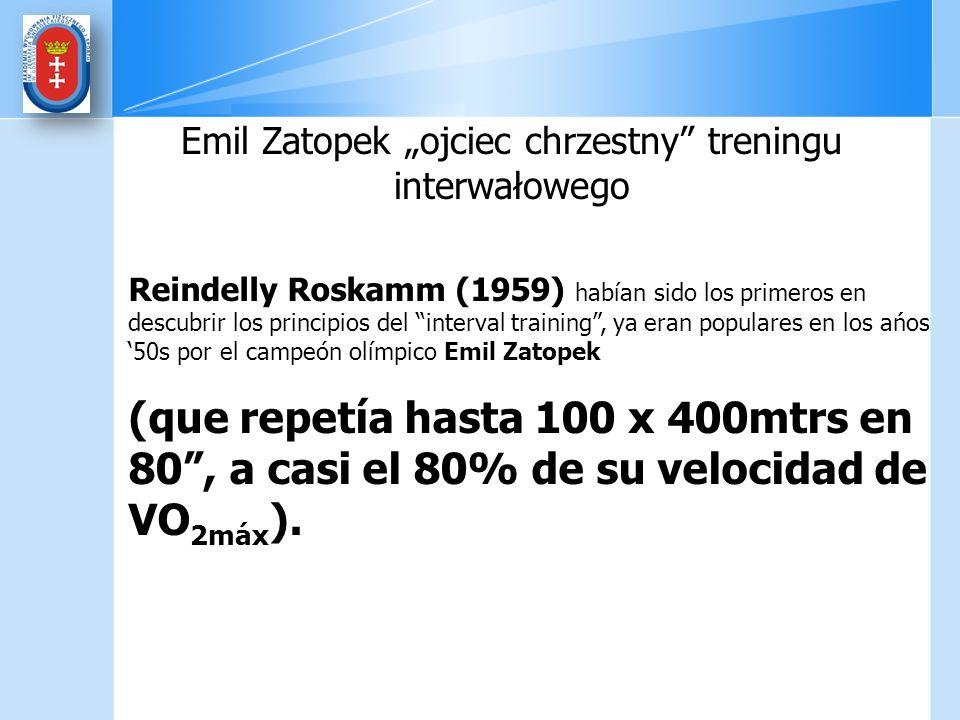 Reindelly Roskamm (1959) habían sido los primeros en descubrir los principios del interval training, ya eran populares en los ańos 50s por el campeón