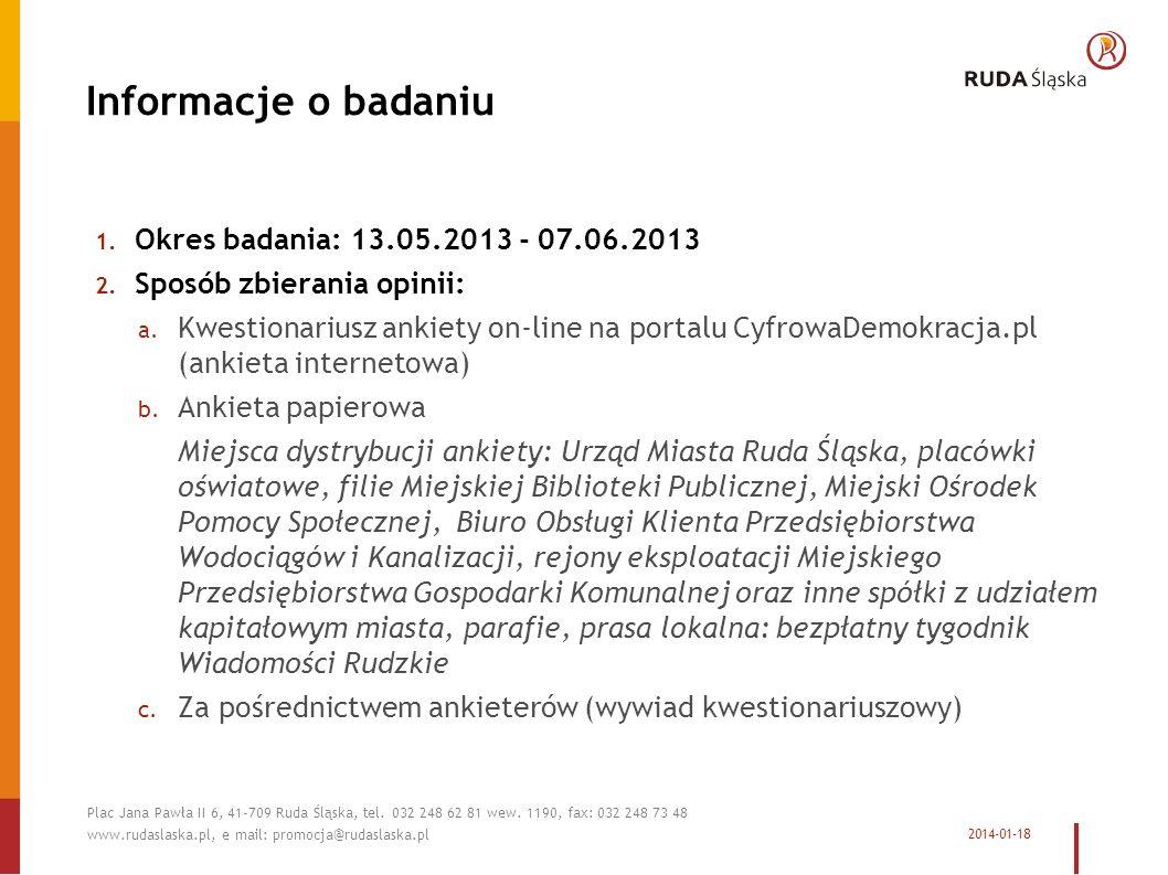 Informacje o badaniu 1. Okres badania: 13.05.2013 - 07.06.2013 2.
