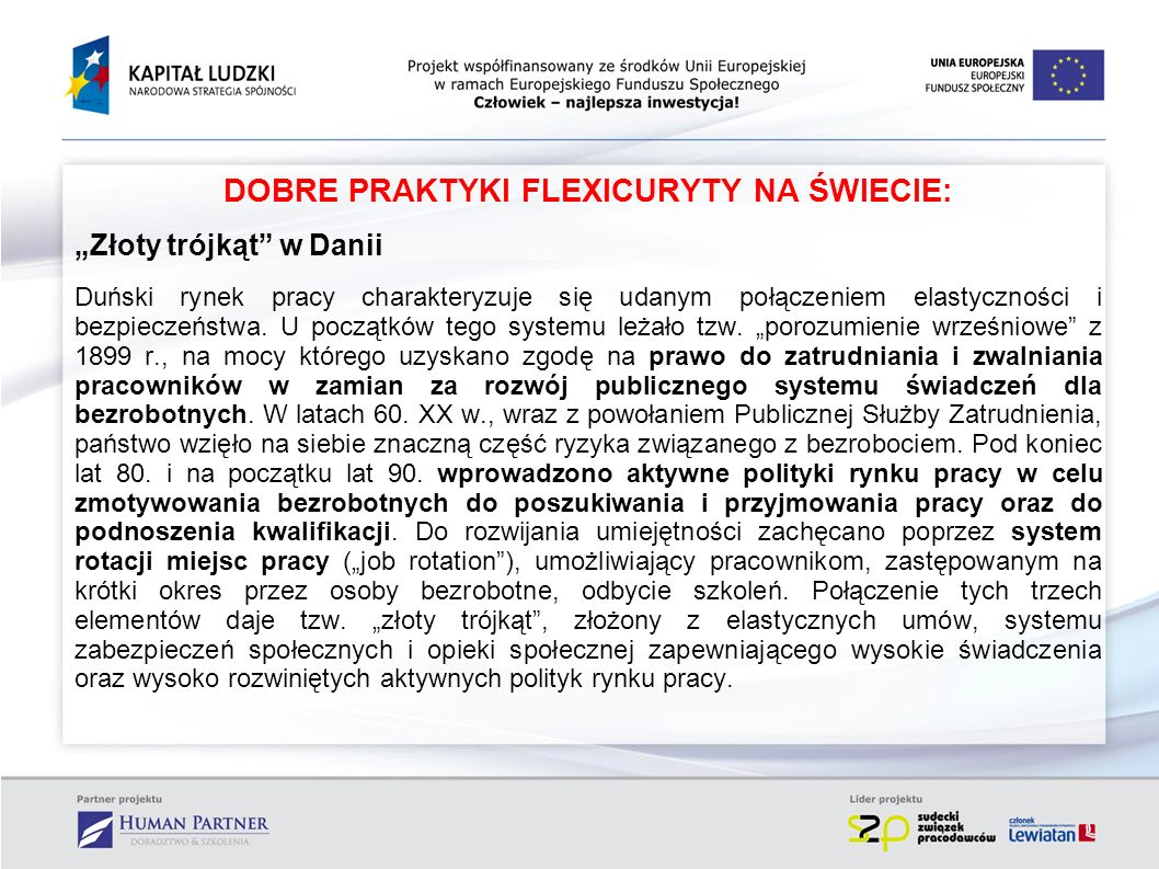 DOBRE PRAKTYKI FLEXICURYTY NA ŚWIECIE: Złoty trójkąt w Danii Duński rynek pracy charakteryzuje się udanym połączeniem elastyczności i bezpieczeństwa.