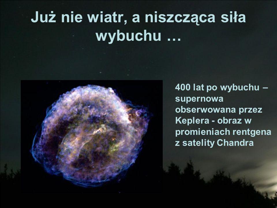 Już nie wiatr, a niszcząca siła wybuchu … 400 lat po wybuchu – supernowa obserwowana przez Keplera - obraz w promieniach rentgena z satelity Chandra