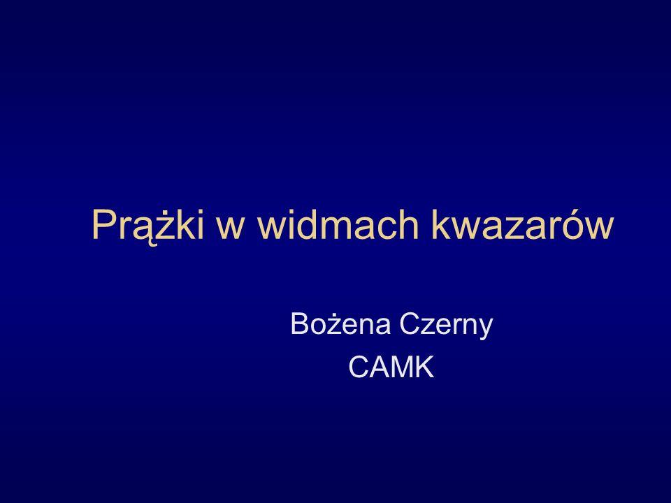 Prążki w widmach kwazarów Bożena Czerny CAMK