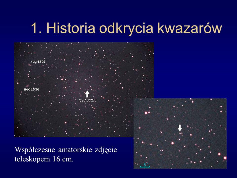 1. Historia odkrycia kwazarów Współczesne amatorskie zdjęcie teleskopem 16 cm.