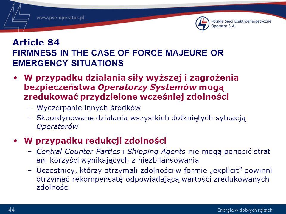 Energia w dobrych rękach 44 Article 84 FIRMNESS IN THE CASE OF FORCE MAJEURE OR EMERGENCY SITUATIONS W przypadku działania siły wyższej i zagrożenia b