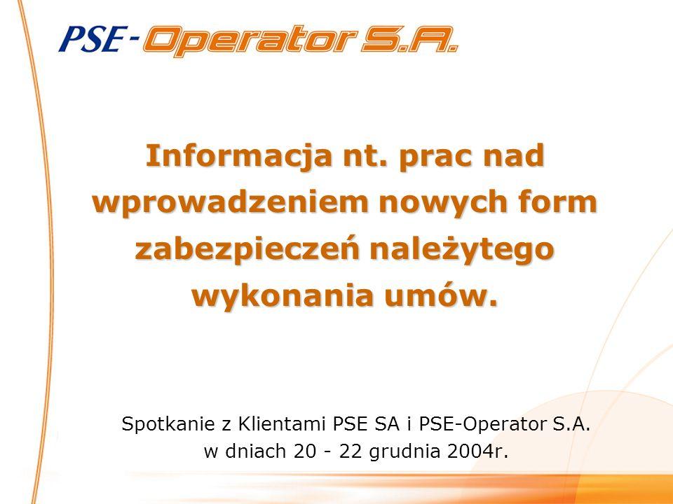 PSE-Operator S.A.: odpowiada za bezpieczeństwo KSE, w szczególności prowadzi oraz pośredniczy w rozliczeniach na Rynku Bilansującym.