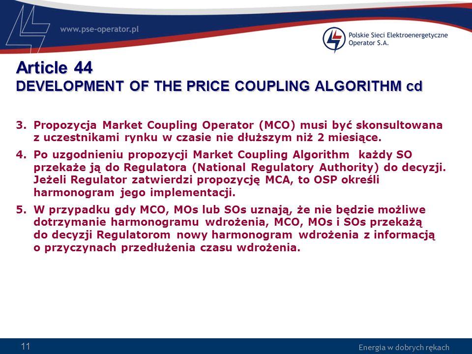 Energia w dobrych rękach WWW.PSE-operator.pl. Energia w dobrych rękach Article 44 DEVELOPMENT OF THE PRICE COUPLING ALGORITHM cd 3.Propozycja Market C