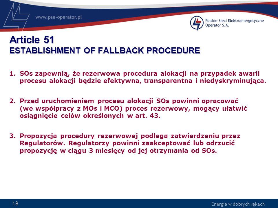 Energia w dobrych rękach WWW.PSE-operator.pl. Energia w dobrych rękach Article 51 ESTABLISHMENT OF FALLBACK PROCEDURE 1.SOs zapewnią, że rezerwowa pro