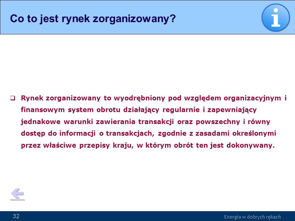Energia w dobrych rękach WWW.PSE-operator.pl. Energia w dobrych rękach Rynek zorganizowany to wyodrębniony pod względem organizacyjnym i finansowym sy
