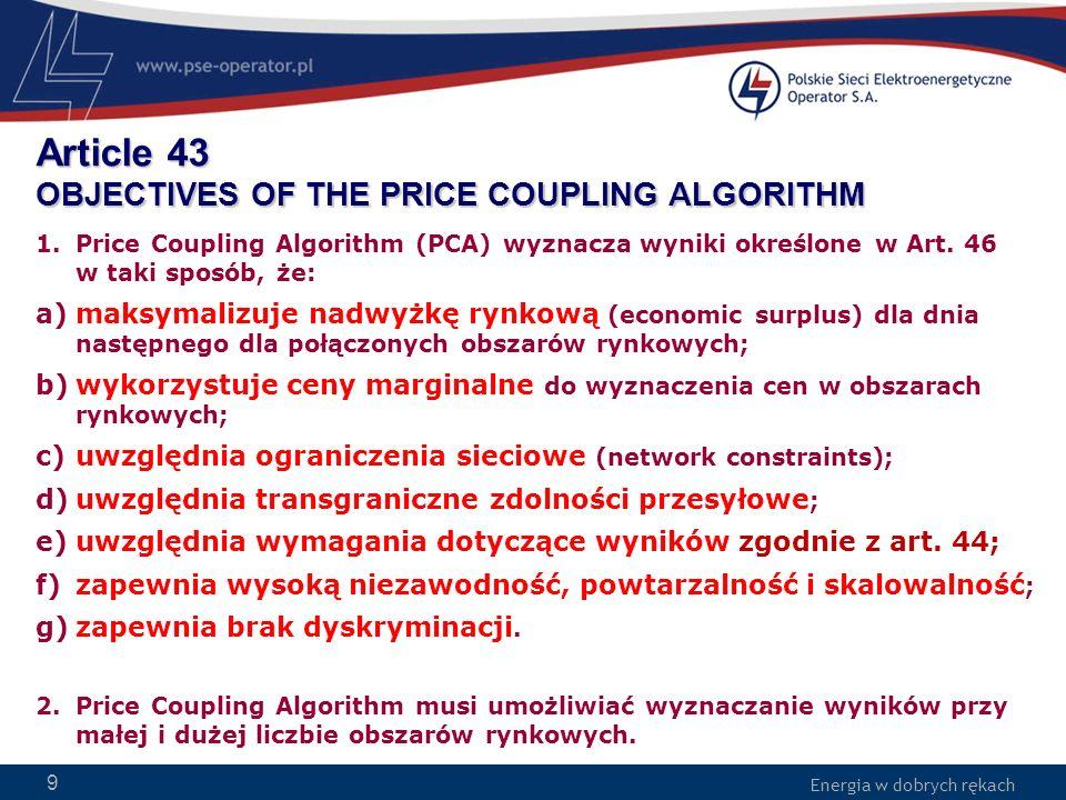 Energia w dobrych rękach WWW.PSE-operator.pl. Energia w dobrych rękach Article 43 OBJECTIVES OF THE PRICE COUPLING ALGORITHM 1.Price Coupling Algorith