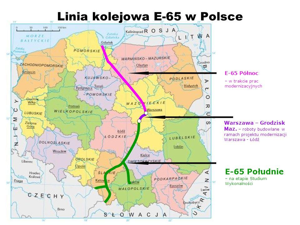 Linia kolejowa E-65 w Polsce E-65 Północ – w trakcie prac modernizacyjnych E-65 Południe – na etapie Studium Wykonalności Warszawa – Grodzisk Maz. – r