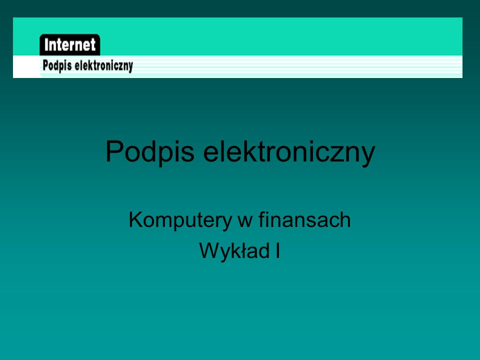 Podpis elektroniczny - definicja Dyrektywa UE 1999/93/EC definiuje podpis elektroniczny w następujący sposób: data in electronic form which are attached to or logically associated with other electronic data and which serve as a method of authentication.