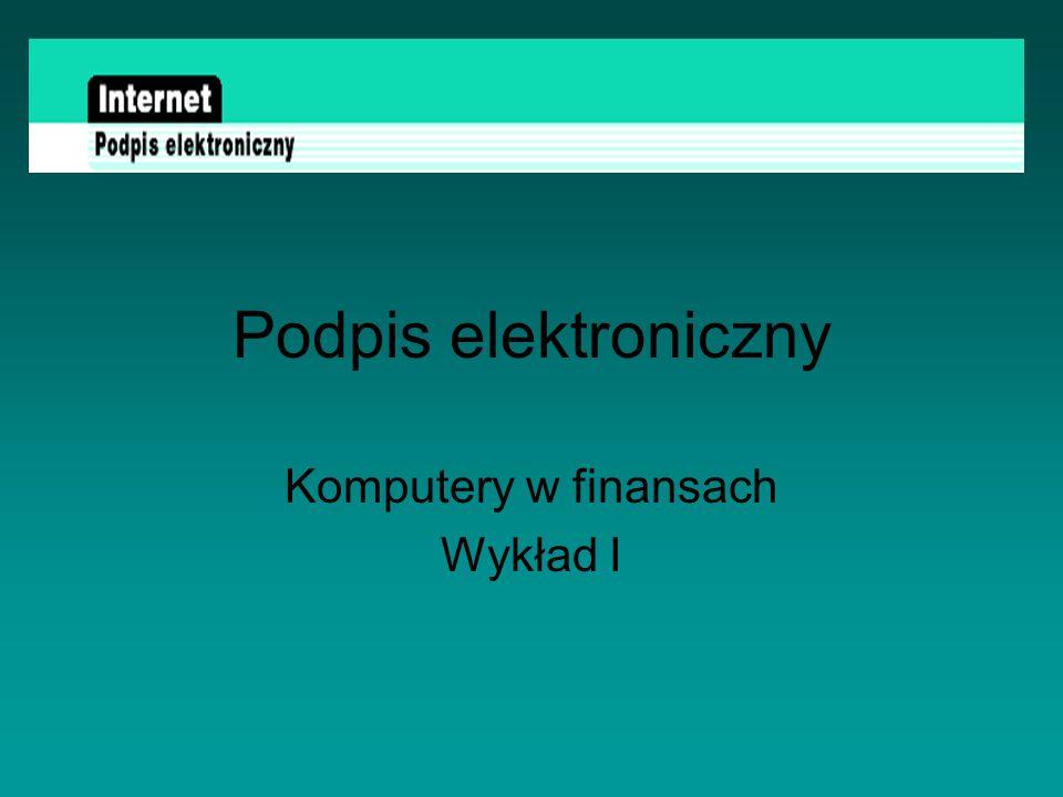 INFO Internet Centrum Certyfikacji http://www.certum.pl/pl/dokumentacja/slownik/ E-podpis http://www.ipipan.waw.pl/~marians/e-podpis/ Podpis elektroniczny http://www.computerworld.com.pl/flesz/podpiselektroniczny/