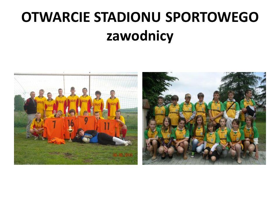 OTWARCIE STADIONU SPORTOWEGO zawodnicy