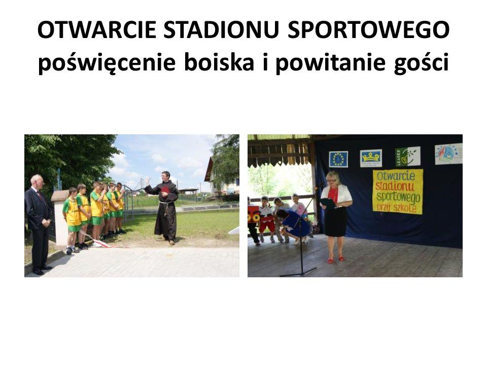 OTWARCIE STADIONU SPORTOWEGO poświęcenie boiska i powitanie gości