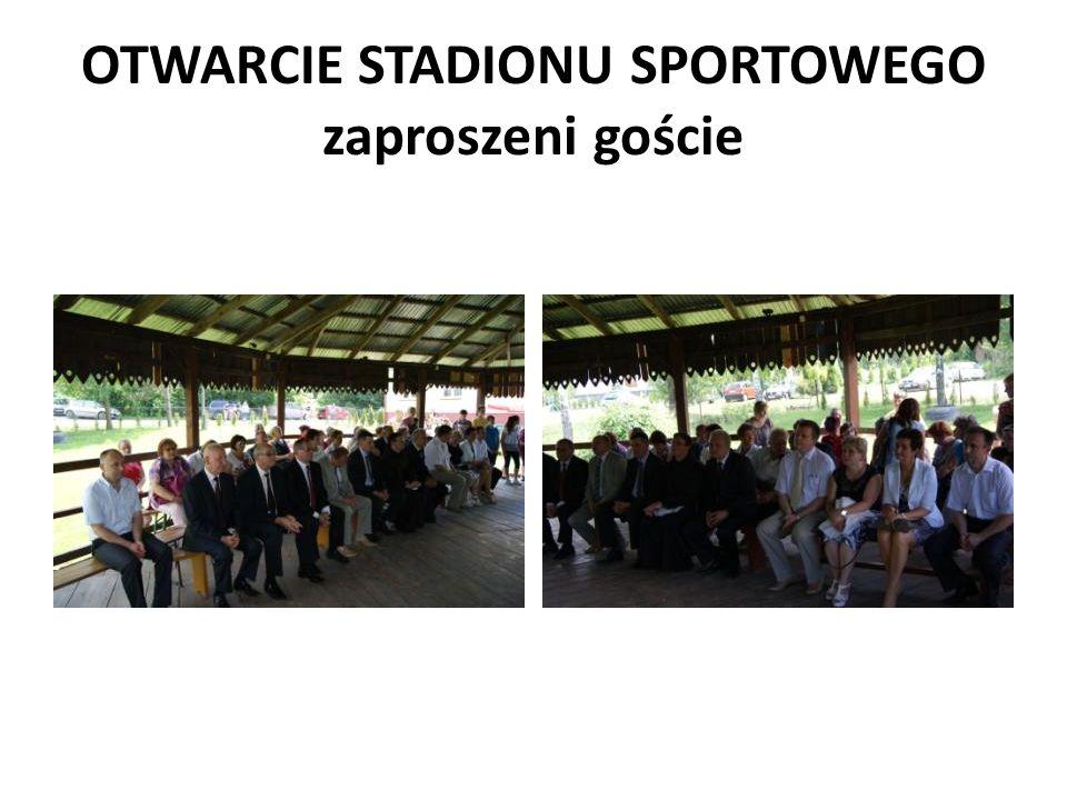OTWARCIE STADIONU SPORTOWEGO zaproszeni goście