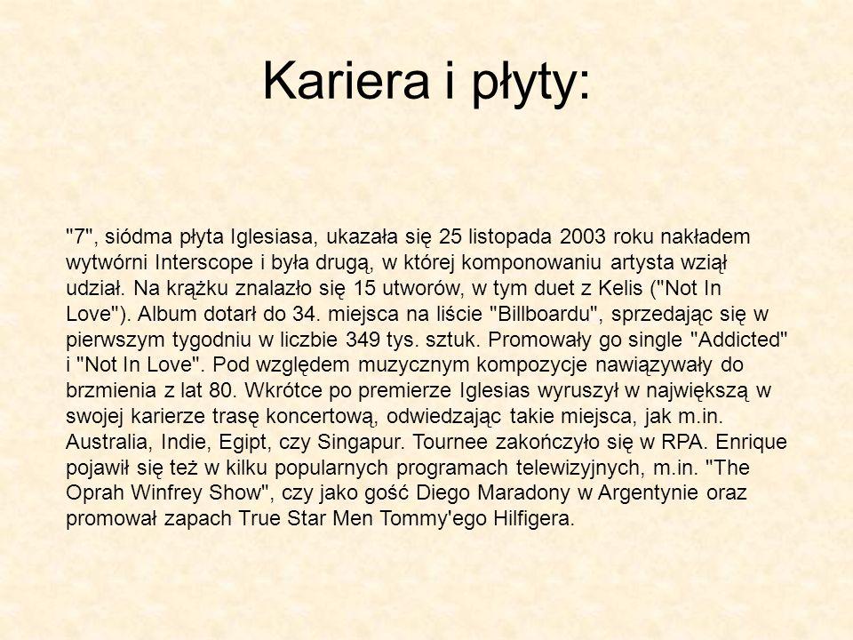 Kariera i płyty: 7 , siódma płyta Iglesiasa, ukazała się 25 listopada 2003 roku nakładem wytwórni Interscope i była drugą, w której komponowaniu artysta wziął udział.