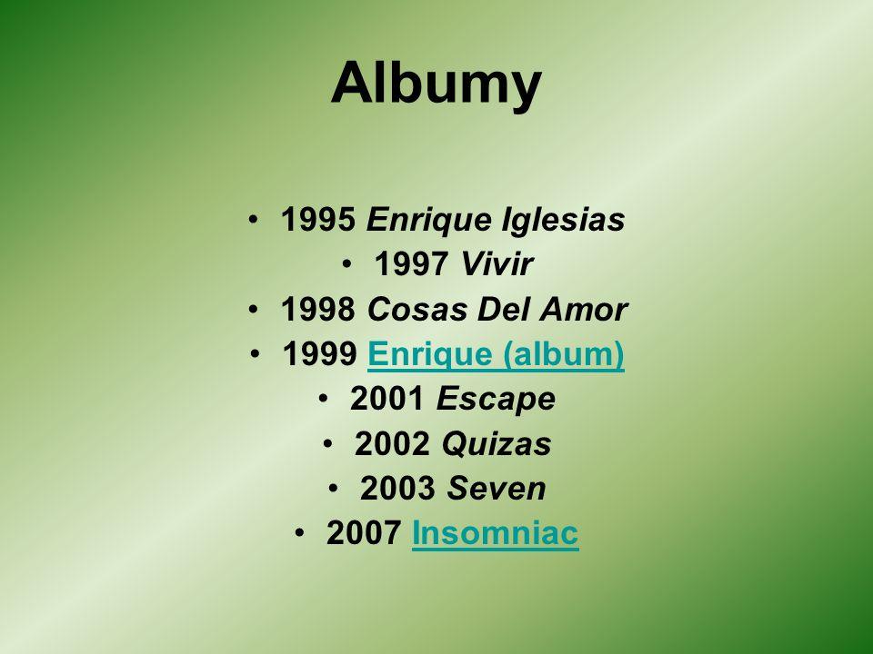 Albumy 1995 Enrique Iglesias 1997 Vivir 1998 Cosas Del Amor 1999 Enrique (album)Enrique (album) 2001 Escape 2002 Quizas 2003 Seven 2007 InsomniacInsomniac