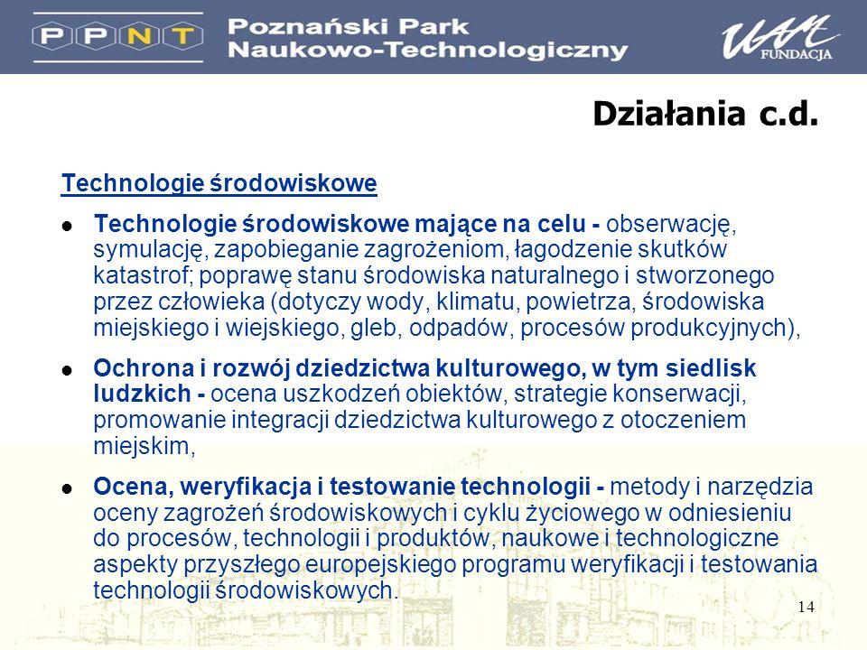 14 Działania c.d. Technologie środowiskowe l Technologie środowiskowe mające na celu - obserwację, symulację, zapobieganie zagrożeniom, łagodzenie sku