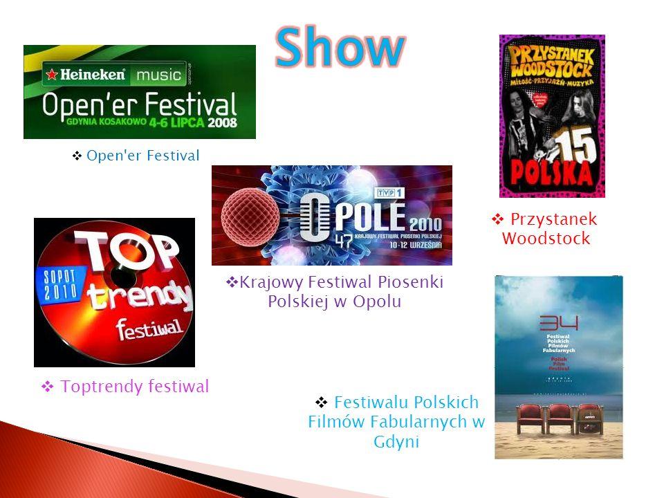 Open er Festival Przystanek Woodstock Krajowy Festiwal Piosenki Polskiej w Opolu Festiwalu Polskich Filmów Fabularnych w Gdyni Toptrendy festiwal