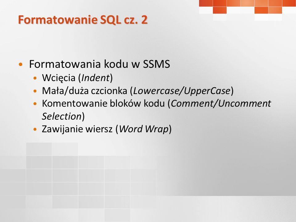 Formatowanie SQL cz.