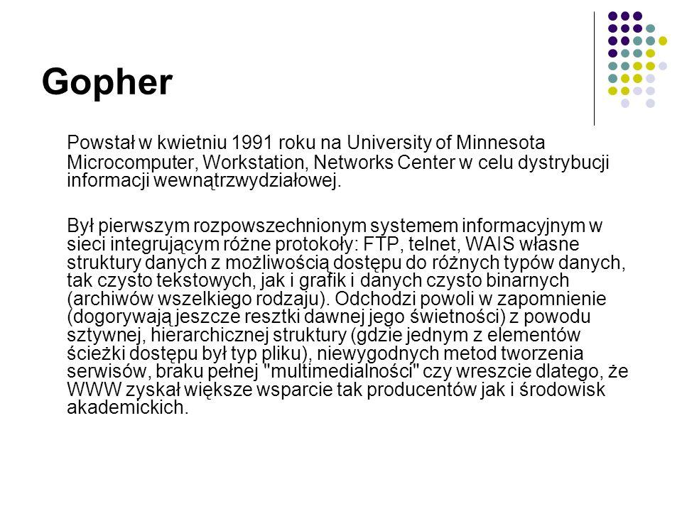 Gopher Powstał w kwietniu 1991 roku na University of Minnesota Microcomputer, Workstation, Networks Center w celu dystrybucji informacji wewnątrzwydziałowej.
