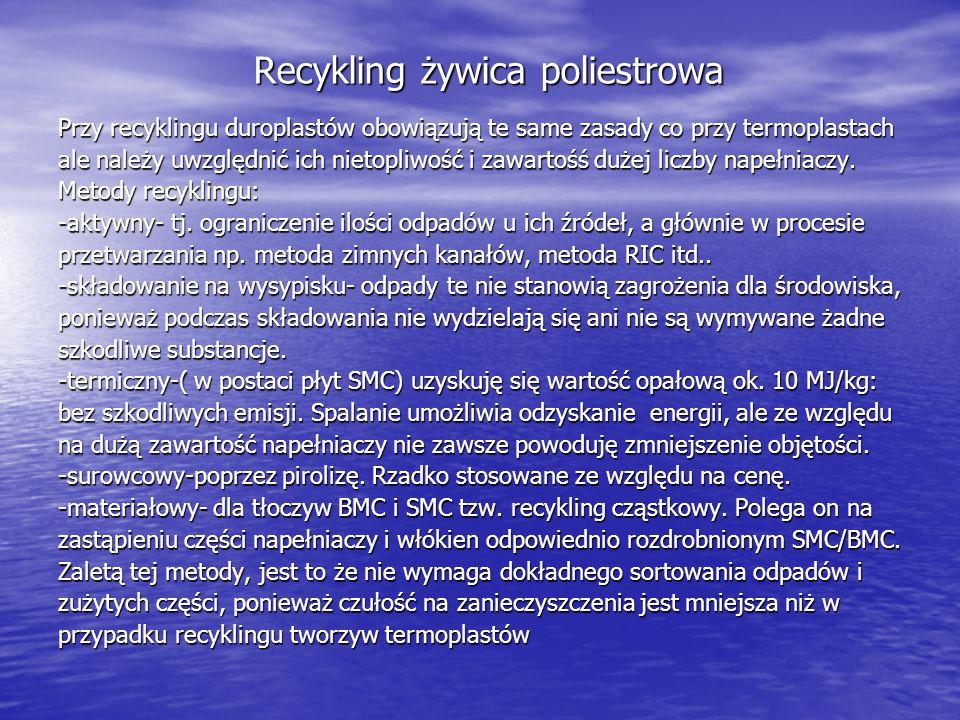 Recykling żywica poliestrowa Przy recyklingu duroplastów obowiązują te same zasady co przy termoplastach ale należy uwzględnić ich nietopliwość i zawa