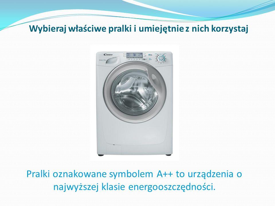 Wybieraj właściwe pralki i umiejętnie z nich korzystaj Pralki oznakowane symbolem A++ to urządzenia o najwyższej klasie energooszczędności.