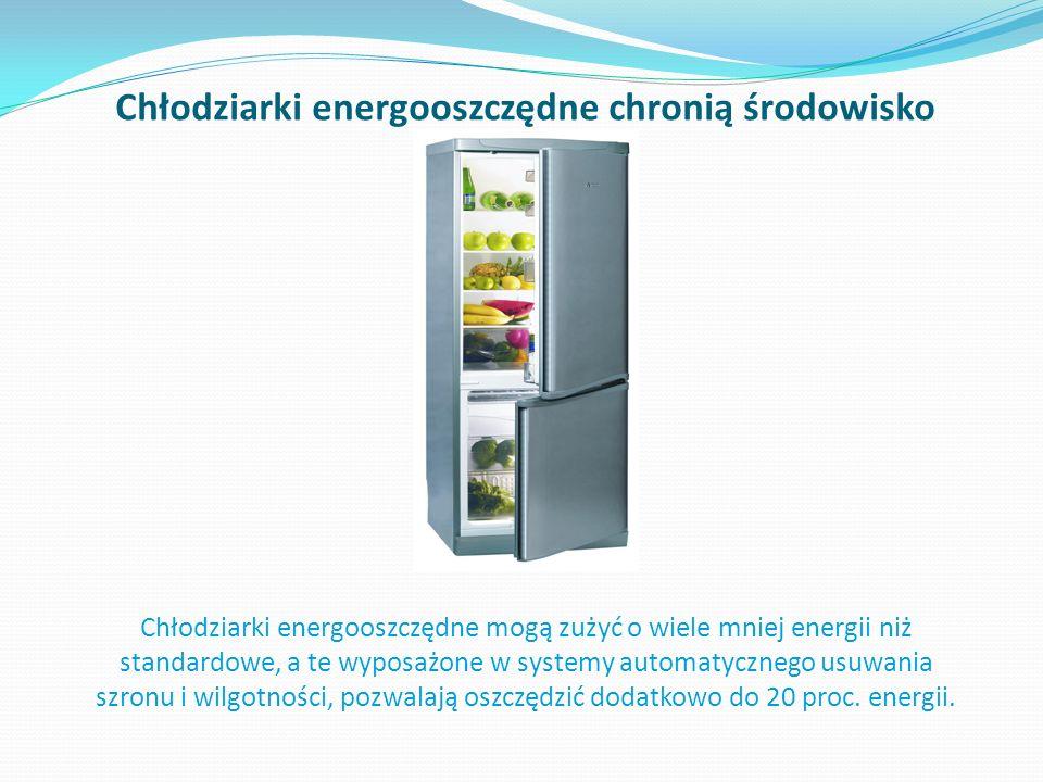 Chłodziarki energooszczędne chronią środowisko Chłodziarki energooszczędne mogą zużyć o wiele mniej energii niż standardowe, a te wyposażone w systemy automatycznego usuwania szronu i wilgotności, pozwalają oszczędzić dodatkowo do 20 proc.