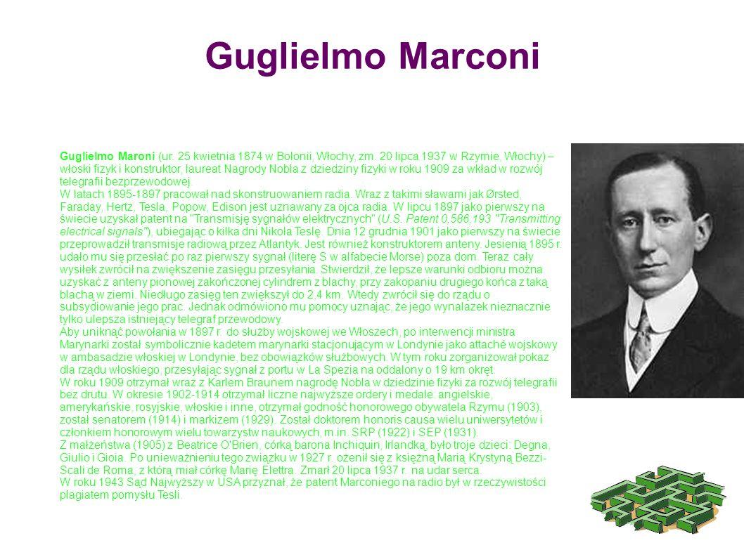Guglielmo Maroni (ur. 25 kwietnia 1874 w Bolonii, Włochy, zm. 20 lipca 1937 w Rzymie, Włochy) – włoski fizyk i konstruktor, laureat Nagrody Nobla z dz