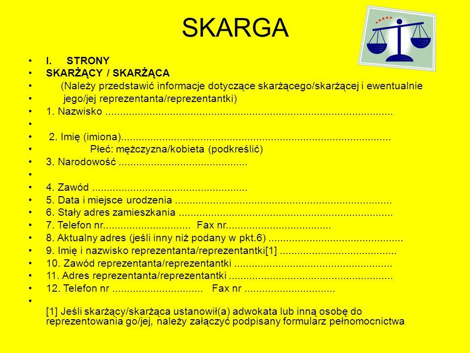 SKARGA I. STRONY SKARŻĄCY / SKARŻĄCA (Należy przedstawić informacje dotyczące skarżącego/skarżącej i ewentualnie jego/jej reprezentanta/reprezentantki