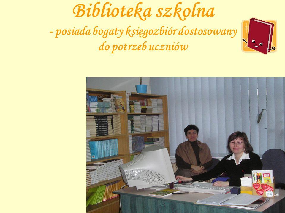 Biblioteka szkolna - posiada bogaty księgozbiór dostosowany do potrzeb uczniów