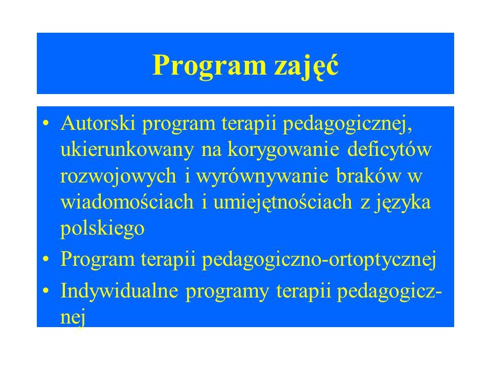 Program zajęć Autorski program terapii pedagogicznej, ukierunkowany na korygowanie deficytów rozwojowych i wyrównywanie braków w wiadomościach i umiej