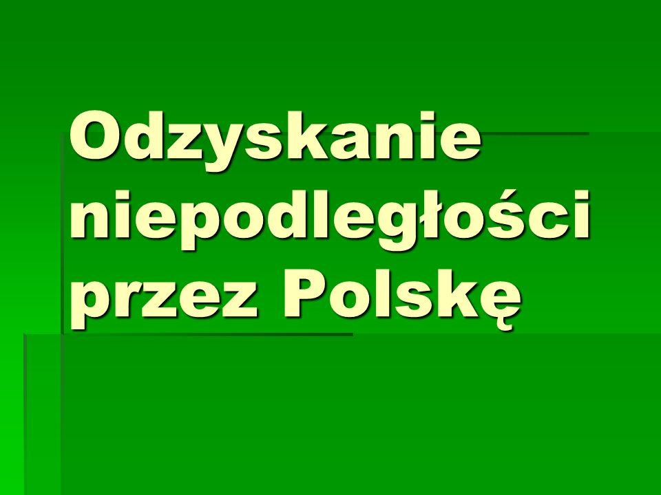 Odzyskanie niepodległości przez Polskę