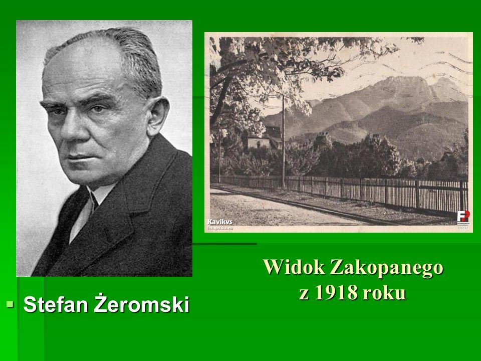 Widok Zakopanego z 1918 roku Stefan Żeromski Stefan Żeromski