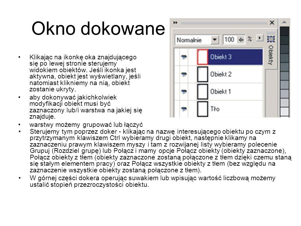 Okno dokowane Klikając na ikonkę oka znajdującego się po lewej stronie sterujemy widokiem obiektów. Jeśli ikonka jest aktywna, obiekt jest wyświetlany
