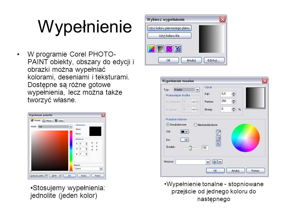 Wypełnienie W programie Corel PHOTO- PAINT obiekty, obszary do edycji i obrazki można wypełniać kolorami, deseniami i teksturami. Dostępne są różne go