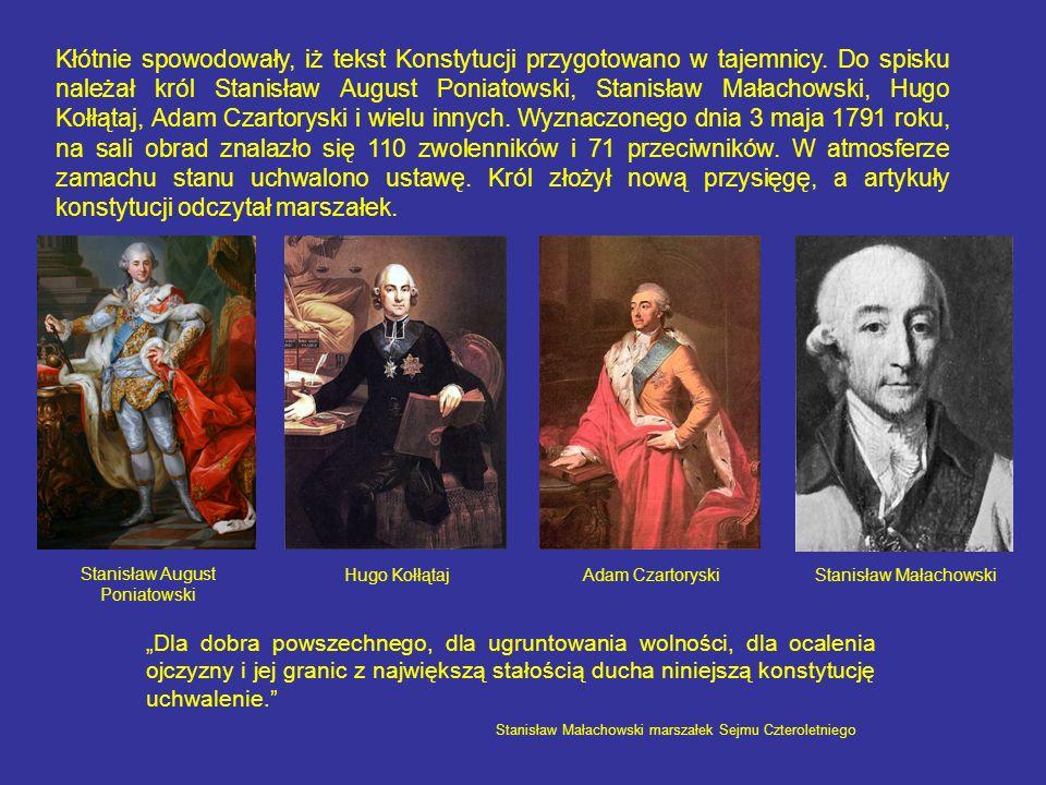 Kłótnie spowodowały, iż tekst Konstytucji przygotowano w tajemnicy. Do spisku należał król Stanisław August Poniatowski, Stanisław Małachowski, Hugo K