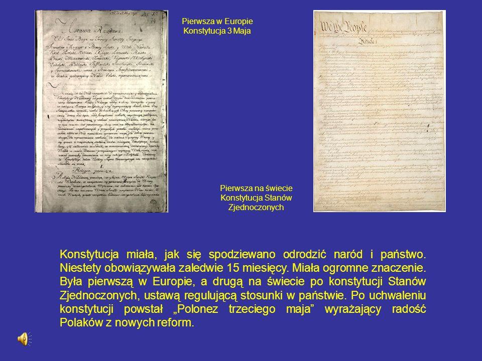 Konstytucja miała, jak się spodziewano odrodzić naród i państwo. Niestety obowiązywała zaledwie 15 miesięcy. Miała ogromne znaczenie. Była pierwszą w