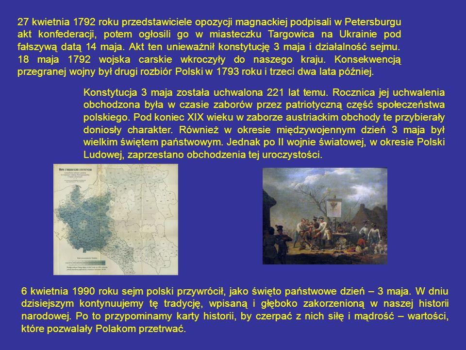 27 kwietnia 1792 roku przedstawiciele opozycji magnackiej podpisali w Petersburgu akt konfederacji, potem ogłosili go w miasteczku Targowica na Ukrain