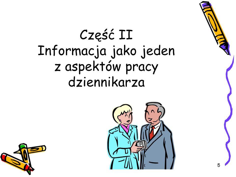 5 Część II Informacja jako jeden z aspektów pracy dziennikarza