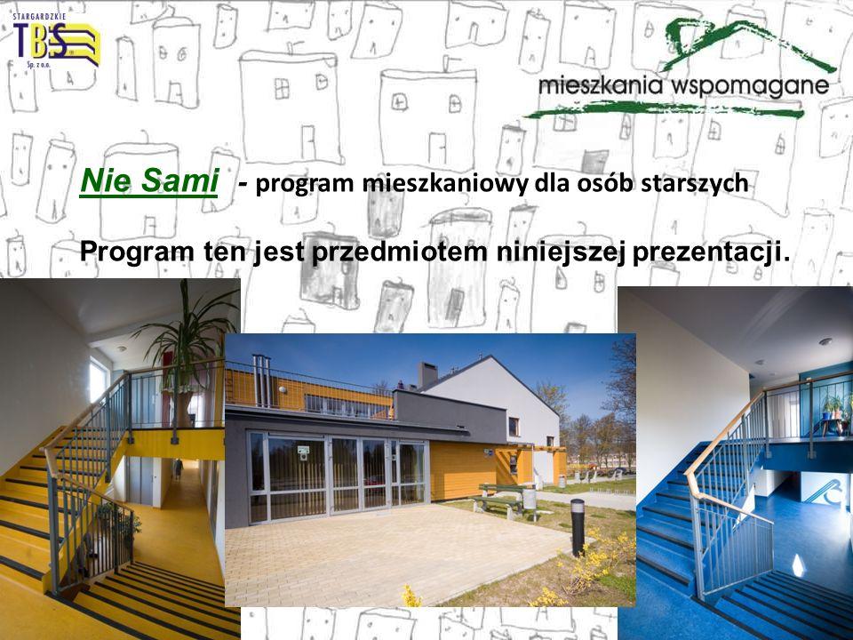Nie Sami - program mieszkaniowy dla osób starszych Program ten jest przedmiotem niniejszej prezentacji.