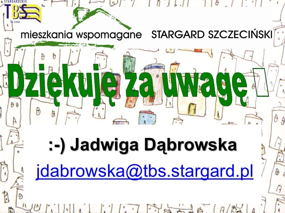 :-) Jadwiga Dąbrowska jdabrowska@tbs.stargard.pl