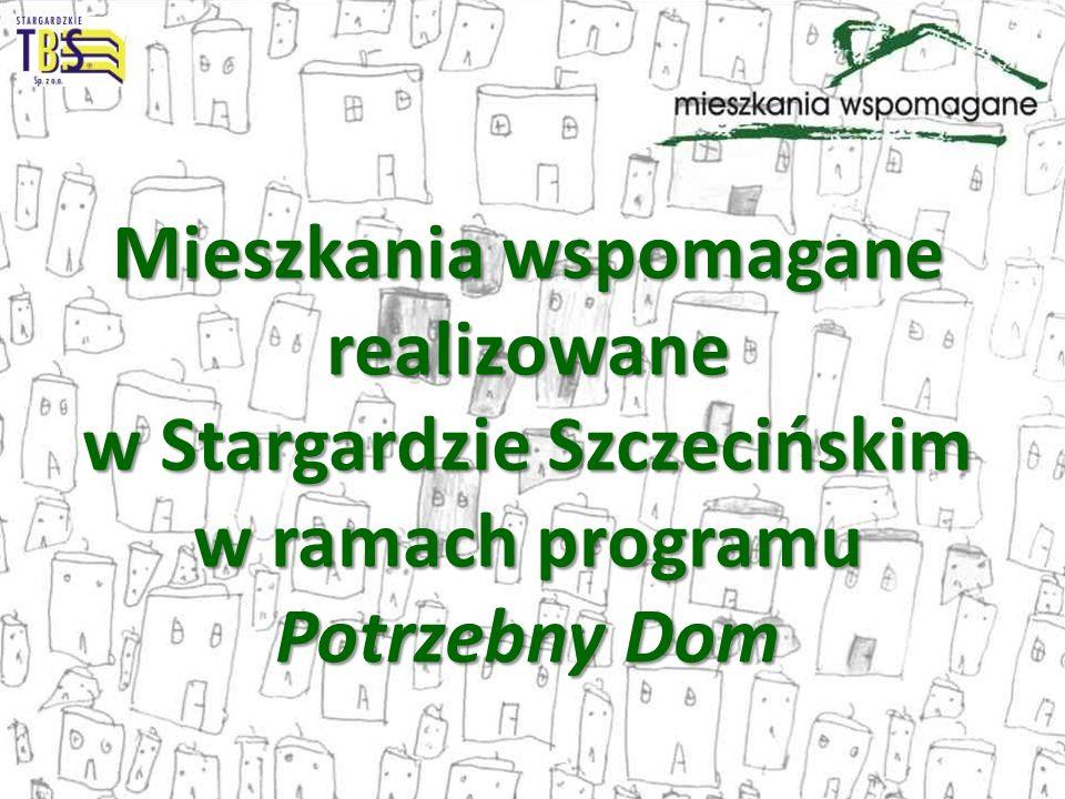 Mieszkania wspomagane realizowane w Stargardzie Szczecińskim w ramach programu Potrzebny Dom