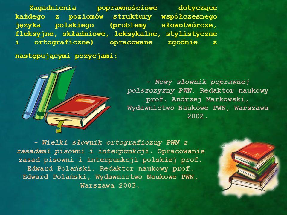 Zagadnienia poprawnościowe dotyczące każdego z poziomów struktury współczesnego języka polskiego (problemy słowotwórcze, fleksyjne, składniowe, leksyk