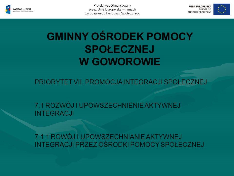 GMINNY OŚRODEK POMOCY SPOŁECZNEJ W GOWOROWIE PRIORYTET VII.