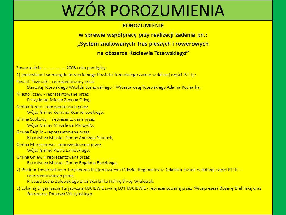 WZÓR POROZUMIENIA POROZUMIENIE w sprawie współpracy przy realizacji zadania pn.: System znakowanych tras pieszych i rowerowych na obszarze Kociewia Tczewskiego Zawarte dnia...................