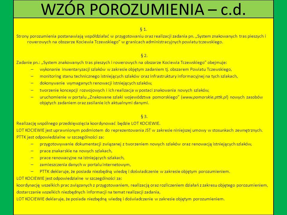 WZÓR POROZUMIENIA POROZUMIENIE w sprawie współpracy przy realizacji zadania pn.: System znakowanych tras pieszych i rowerowych na obszarze Kociewia Tc