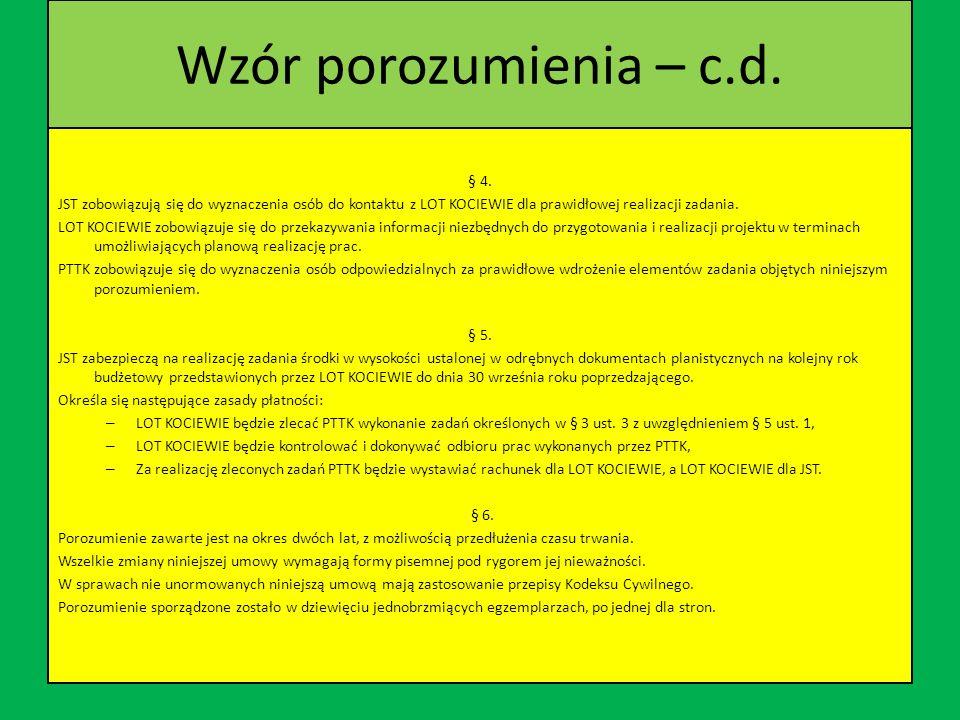 WZÓR POROZUMIENIA – c.d. § 1. Strony porozumienia postanawiają współdziałać w przygotowaniu oraz realizacji zadania pn. System znakowanych tras pieszy