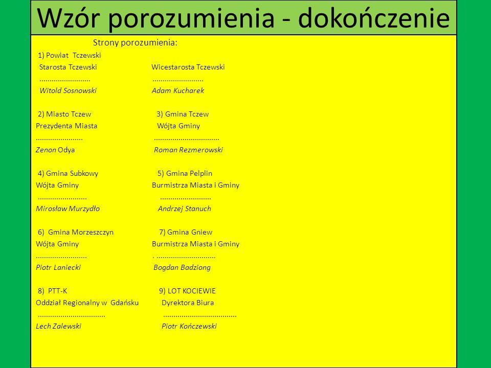 Wzór porozumienia - dokończenie Strony porozumienia: 1) Powiat Tczewski Starosta Tczewski Wicestarosta Tczewski..................................................