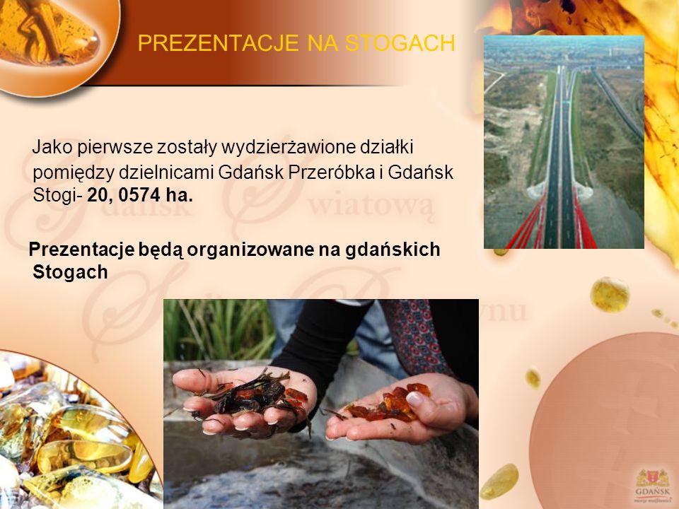 PREZENTACJE NA STOGACH Jako pierwsze zostały wydzierżawione działki pomiędzy dzielnicami Gdańsk Przeróbka i Gdańsk Stogi- 20, 0574 ha. Prezentacje będ
