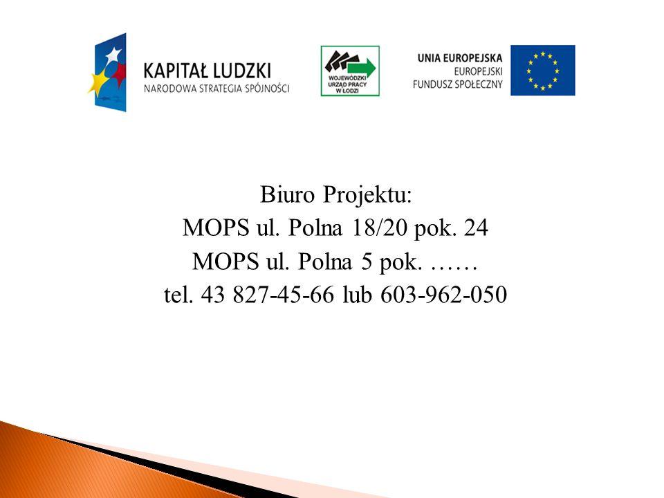 Biuro Projektu: MOPS ul. Polna 18/20 pok. 24 MOPS ul.